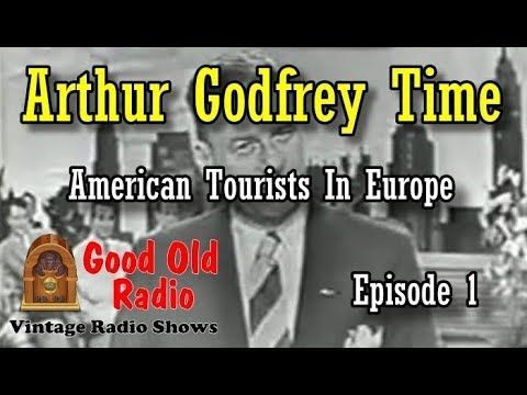 Arthur Godfrey Time, American Tourists In Europe Episode 1  | Good Old R...