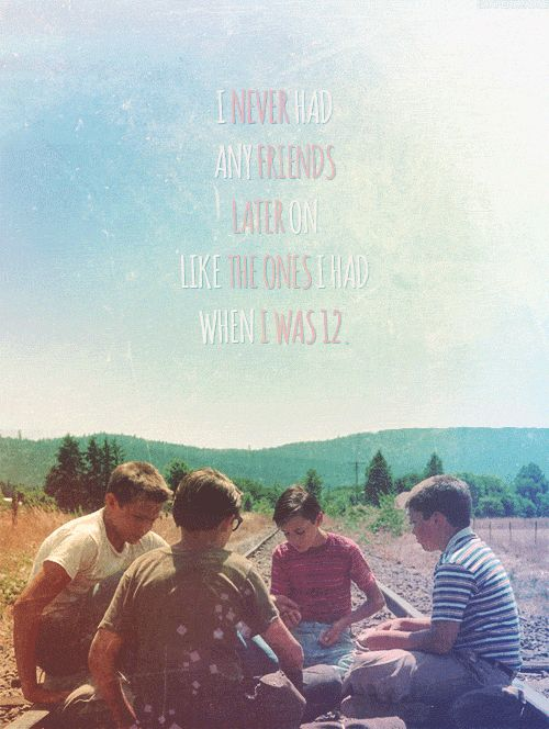 To me this line in the movie is really sad because not only is it true for the movie, but also if you realize that River Phoenix and Wil Wheaton were best friends at that time..and then they weren't later on. They didn't even have contact with each other anymore, according to Wil this was of course because of River's drug use. It's all very heartbreaking.