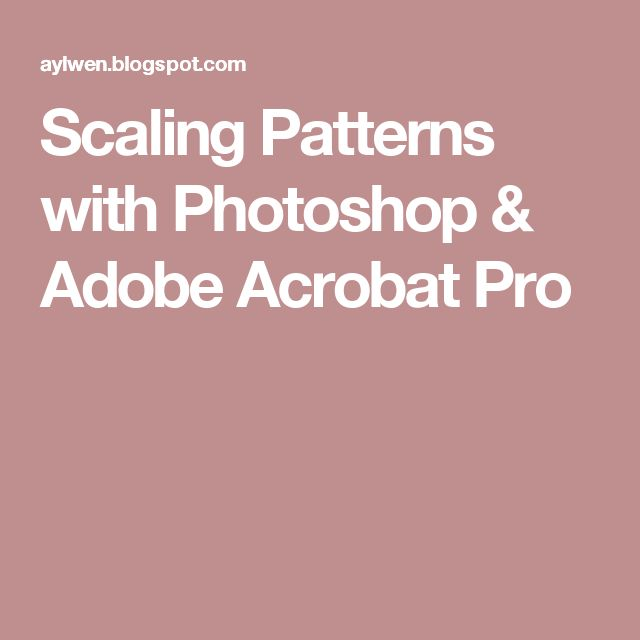 Scaling Patterns with Photoshop & Adobe Acrobat Pro