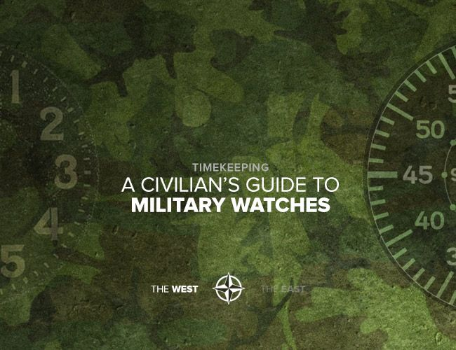 GEARPATROL: A Civilian's Guide to Military Watches, Part One - The West