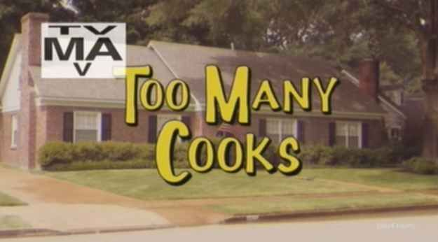 If you happen to be awake at 4 a.m. and watching Adult Swim, you'll come across Too Many Cooks , a 12-minute parody that turns '80s and '90s television intros on their head.
