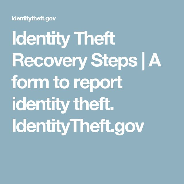 Identity Theft Recovery Steps | A form to report identity theft. IdentityTheft.gov