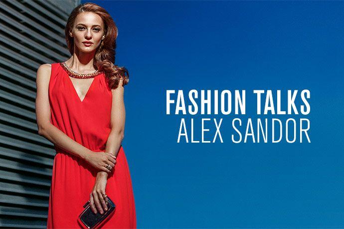 FASHION TALKS: ALEX SANDOR http://www.fashiondays.ro/the-daily-issue/fashion-talks-alex-sandor/?referrer=1150679&utm_source=pinterest&utm_medium=post&utm_term=&utm_content=&utm_campaign=blog