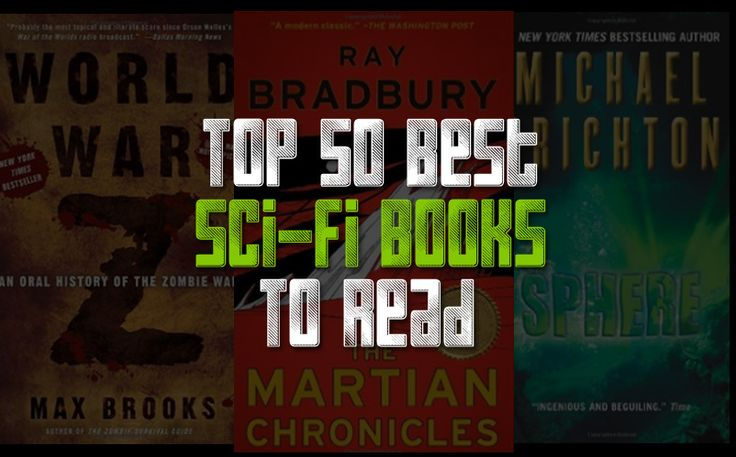 With books from Stephen King, Michael Crichton, Neal Stephenson and more, here are our picks for the top 50 best sci-fi books to read of all time.