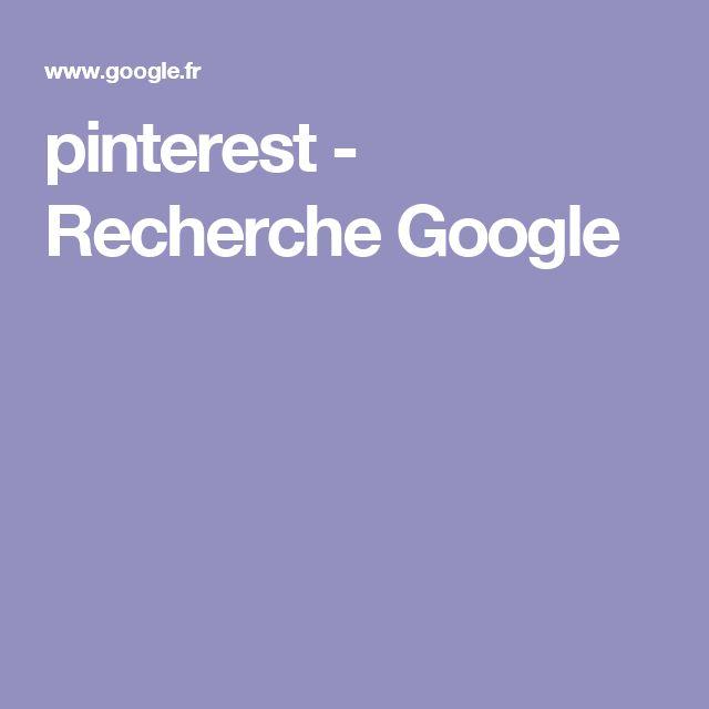 pinterest - Recherche Google