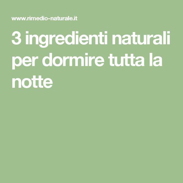 3 ingredienti naturali per dormire tutta la notte