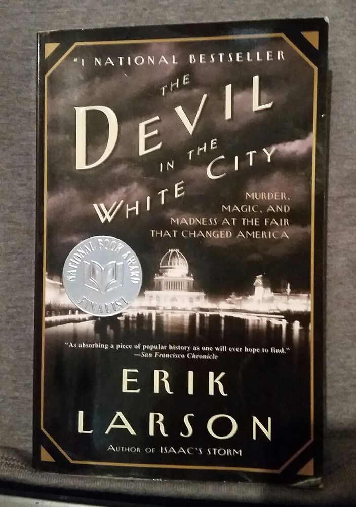 The Devil in the White City: Murder, Magic, & Madness at the Fair by ERIK LARSON