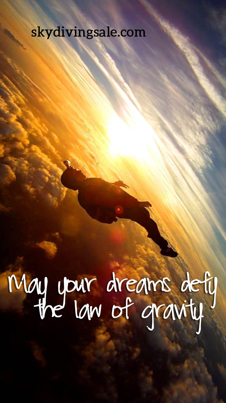 May your dreams defy the law of gravity.