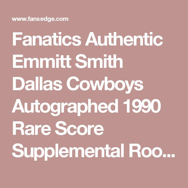 Fanatics Authentic Emmitt Smith Dallas Cowboys Autographed 1990 Rare Score Supplemental Rookie #101T Card
