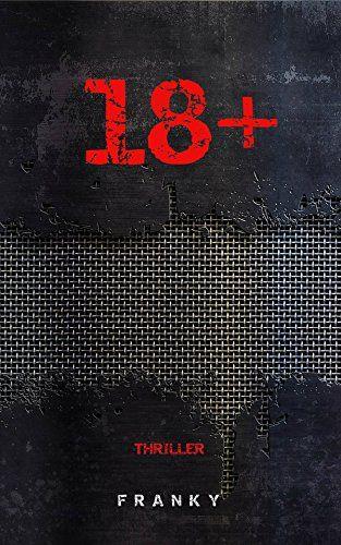 18+ von Frank Lerroc Franky https://www.amazon.de/dp/B01NBLKMHZ/ref=cm_sw_r_pi_dp_x_HWAPybGNYMSHC