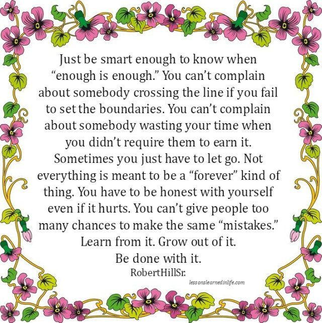 Lessons Learned in Life   Enough is enough.