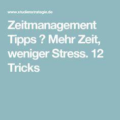 Zeitmanagement Tipps ☀ Mehr Zeit, weniger Stress. 12 Tricks