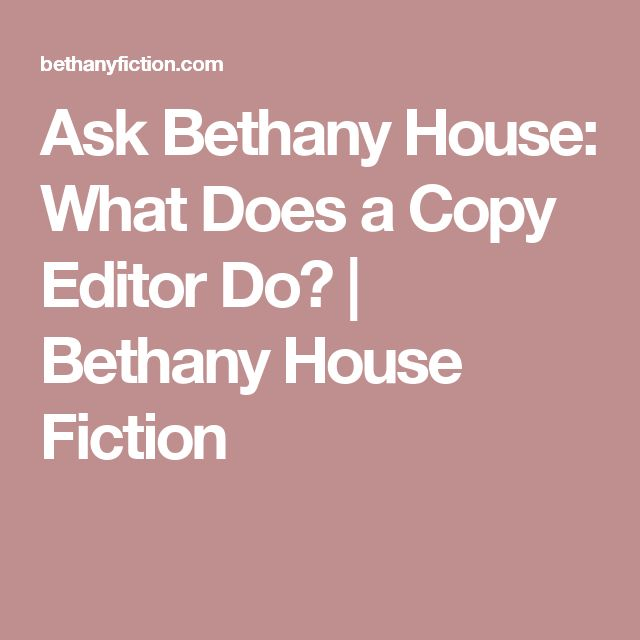 Ask Bethany House: What Does a Copy Editor Do? | Bethany House Fiction