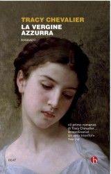 La vergine azzurra - Tracy Chevalier - 162 recensioni su Anobii