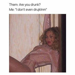 101 Memes That You'll Relate To If You've Ever Been Drunk