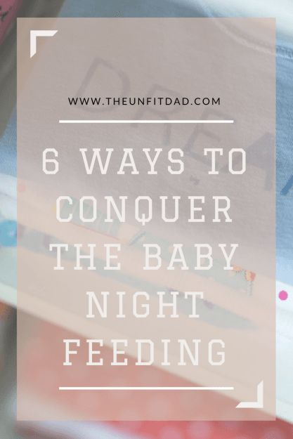 6 ways to conquer the baby night feeding!