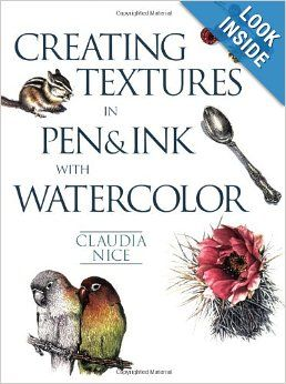 Creating Textures in Pen & Ink with Watercolor: Claudia Nice: 9781581807257: Amazon.com: Books