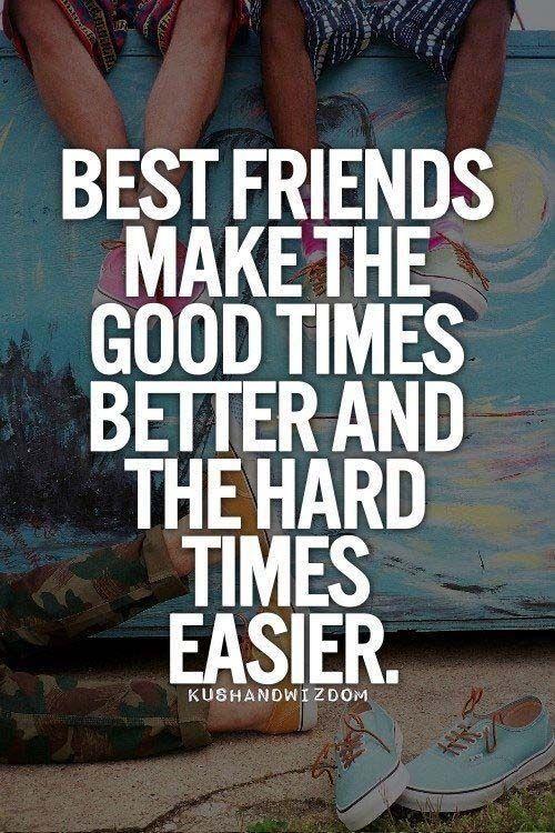 Best friends make the good time better