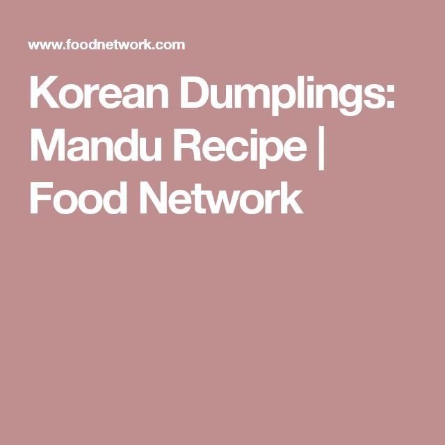 Korean Dumplings: Mandu Recipe | Food Network