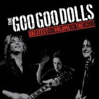 Listen to Greatest Hits, Vol. 1: The Singles by The Goo Goo Dolls on @AppleMusic.