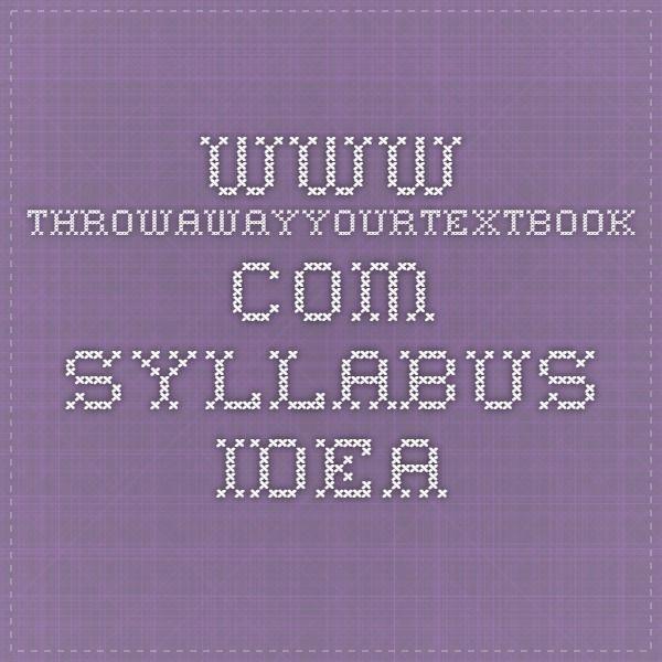 www.throwawayyourtextbook.com. syllabus idea