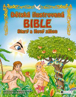 Dětská ilustrovaná bible – Starý a Nový zákon   www.fragment.cz