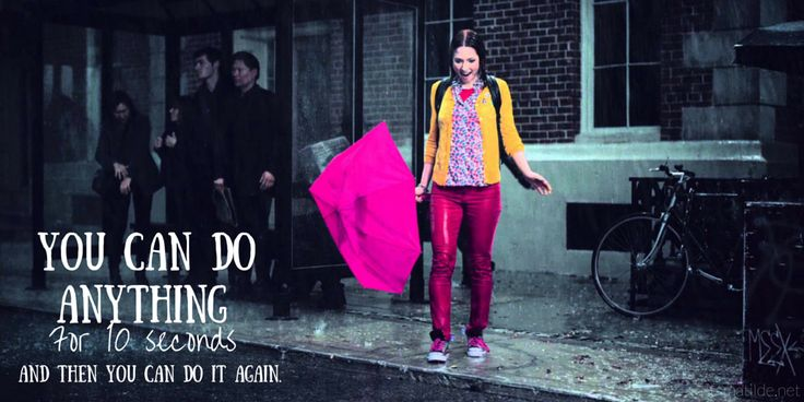 You can do anything for 10 seconds. and then you can do it again for another 10. Over and over again until whatever is painful is less painful - What I learned from Unbreakable Kimmy Schmidt | itsmatilde.net #motivation #kimmyschmidt