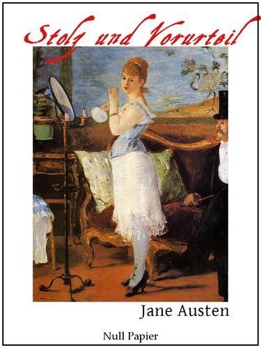 Jane Austen: Stolz und Vorurteil - Vollständige Ausgabe
