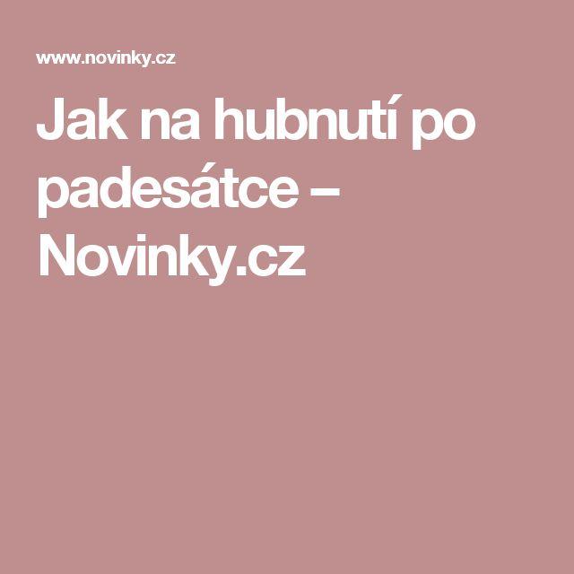 Jak na hubnutí po padesátce– Novinky.cz