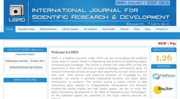 IJSRD is a leading e-journal, under which we are encouraging and exploring newer ideas of current trends in Engineering and Science by publishing papers containing pure knowledge. The Journal is started with noble effort to help the researchers in their work and also to share knowledge and research ideas.