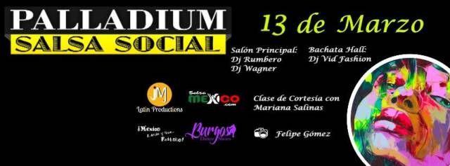 Palladium Salsa Social | 13 de Marzo | Salón Teatro Ferrocarrilero | Dj Wagner | Dj Rumbero | Dj Vid Fashion | Clases de Salsa en Linea by Mariana Salinas