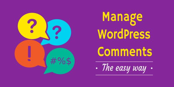 Manage WordPress Comments the easy way