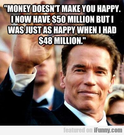 Money Doesn't Make You Happy…