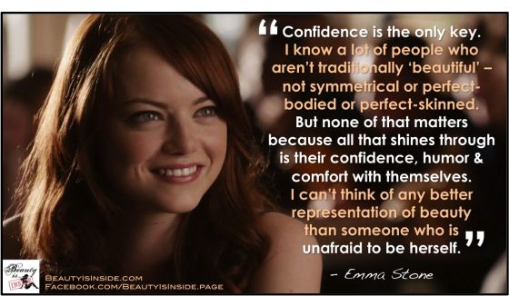 [Emma Stone confidence quote] One of my favorite actresses :)