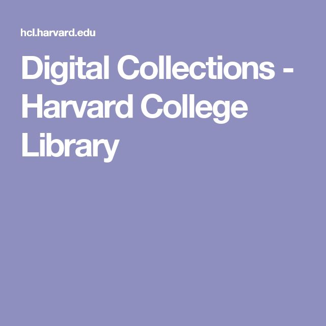 Digital Collections - Harvard College Library