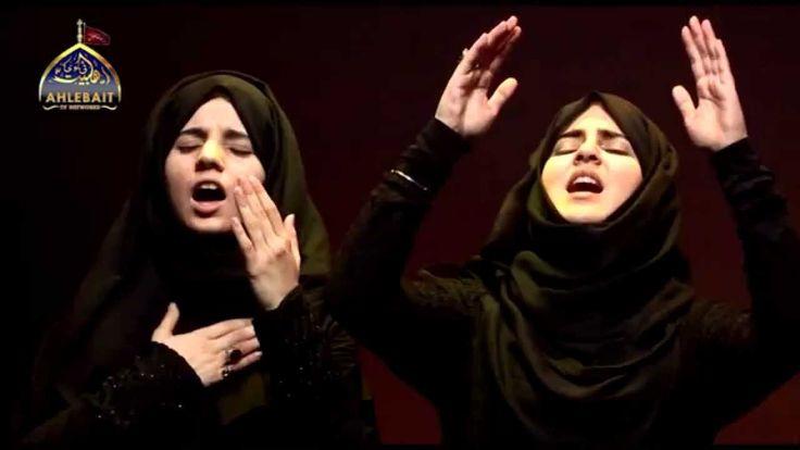 Hayya Alal Aza! (Come Towards Azadari): Hashim Sisters 2014 New حي على ا...