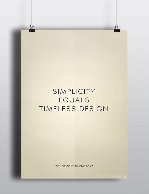 Simplicity Equals Timeless Design