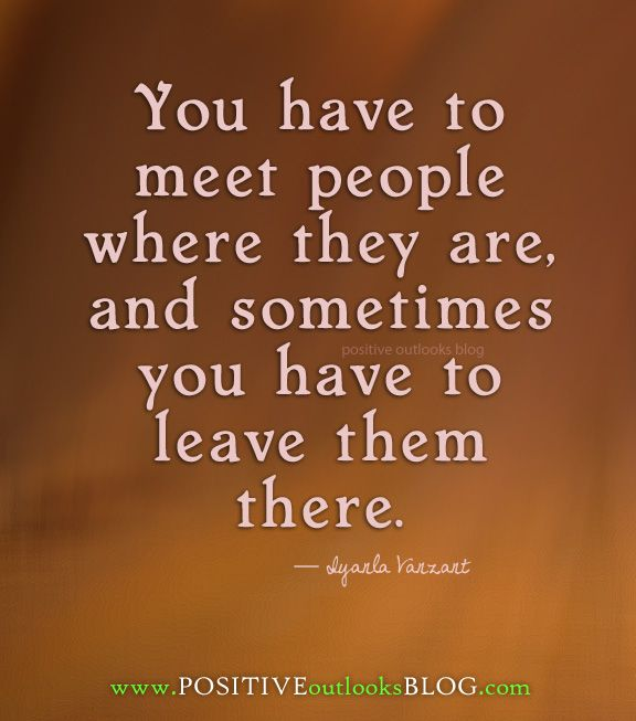 meet people where they are at and move them forward