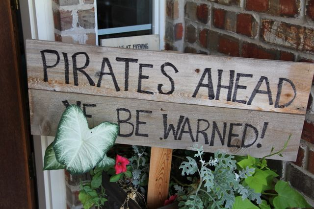 Pirates Ahead, Ye Be Warned. Easy DIY decor idea.