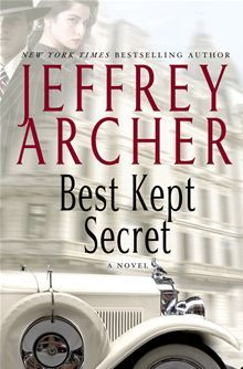 Best Kept Secret by Jeffrey Archer. Jeffrey Archer's mesmerizing saga of the Clifton and Barrington families continues... Get it on #Kobo: http://www.kobobooks.com/ebook/Best-Kept-Secret/book-6XGQBx6zuEq_DvAgTYX6tQ/page1.html