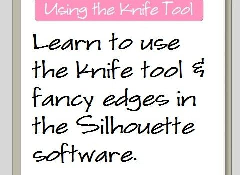 How to Use the Knife Tool and Fancy Edges in Silhouette Studio Software