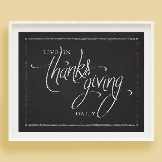 Printable - Live In Thanksgiving Daily - 8 x 10 chalkboard handwriting print. $3.50, via Etsy.