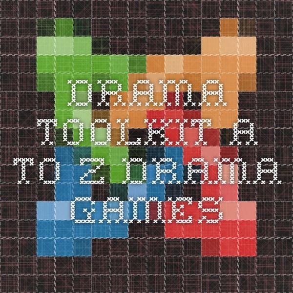 Drama Toolkit - A to Z Drama Games