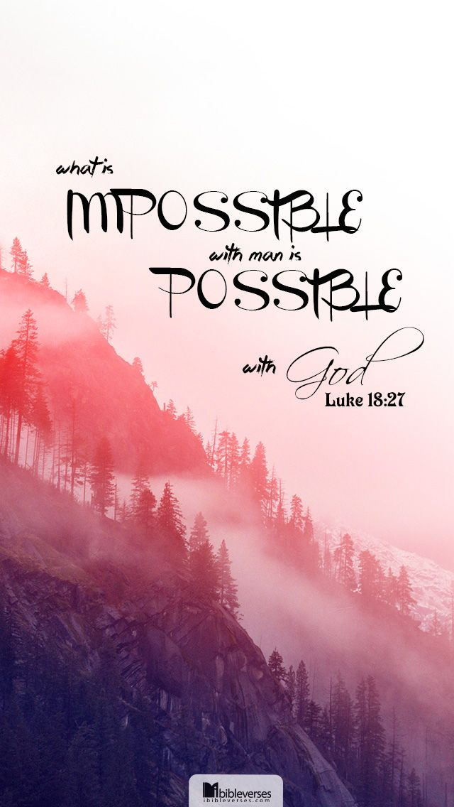 Prints and Downloads are available at http://ibibleverses.christianpost.com/?p=21470  And he said, The things which are impossible with men are possible with God. -Luke 18:27  #Luke #impossible #possible