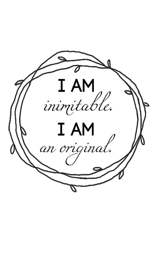 Framed Quote  I Am Inimitable. I Am An Original. by lilclaycuties