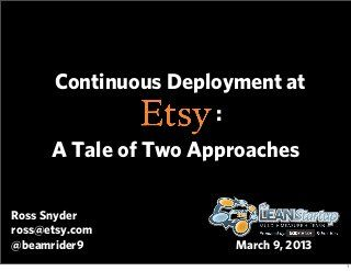 Continuous Deployment at Etsy: A Tale of Two Approaches