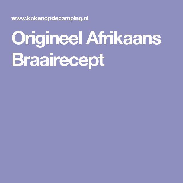 Origineel Afrikaans Braairecept