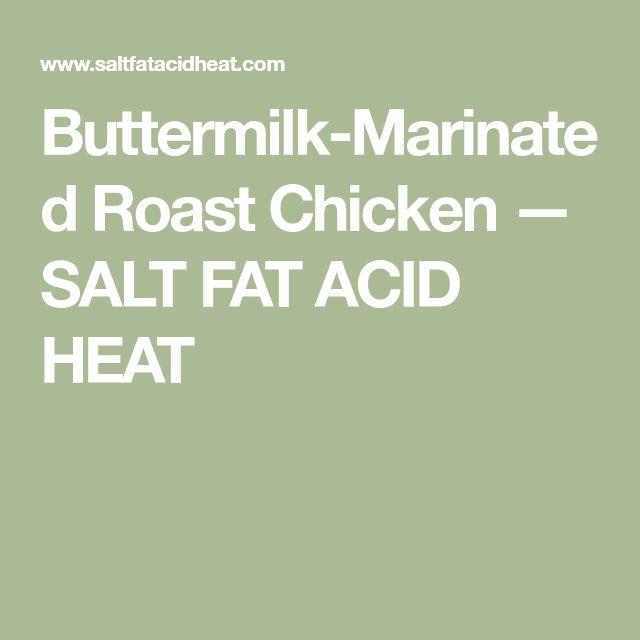 Buttermilk-Marinated Roast Chicken — SALT FAT ACID HEAT