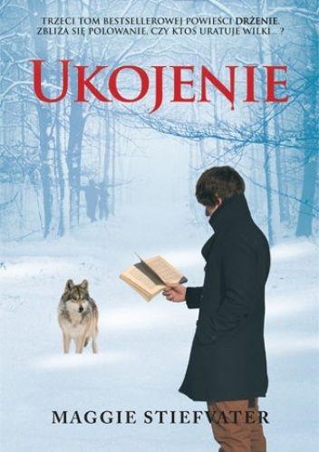 "Stiefvater, Maggie, ""Ukojenie"", Wilga, Warszawa 2012. 517 stron."