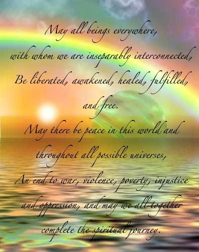 Today I pray for all my brothers, sisters, and Mother Earth to be healed.  I pray for peace in the hearts of all.  May you have a wonderful and perfect day.   Many blessings, Cherokee Billie www.facebook.com/CherokeeBillieSpiritualAdvisor